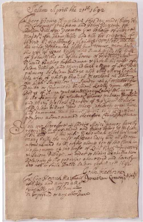 Arrest warrant for Edward and Sarah Bishop, along with Sarah Wildes (Sarah Bishop's step-mother), William Hobbs, Deliverance Hobbs, Nehemiah Abbot, Mary Easty,, Mary Black, and Mary English. Accused by Ann Putnam, Mercy Lewis, and Mary Walcott.